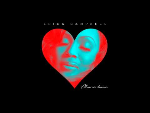 Erica Campbell - More Love (AUDIO ONLY)