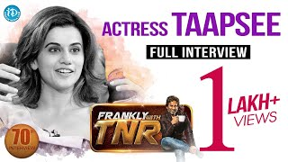 Actress Taapsee Pannu Exclusive Interview..