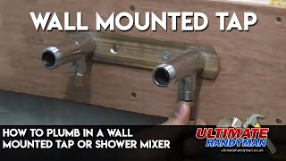 How to plumb in a wall mounted tap or shower mixer