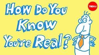 How do you know you exist? - James Zucker
