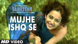 Mujhe Ishq Se Yaariyan HD Video Song