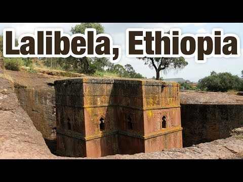 Incredible Rock Churches of Lalibela, Ethiopia (ላሊበላ)