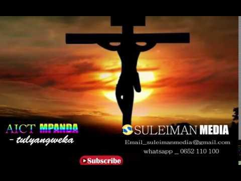 aic mpanda town choir - TULYANGWEKA