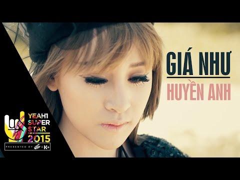 Giá Như | Huyền Anh | Yeah1 Superstar  (Official Music Video)