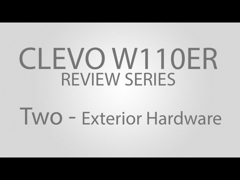 Clevo W110ER Review Series - Exterior Hardware (Xplorer X1M)
