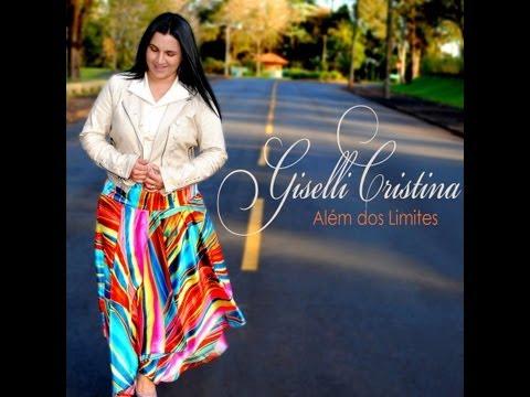 Giselli Cristina - Além dos Limites  (Lançamento 2013)