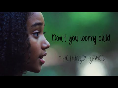 The Hunger Games || Don't you worry child