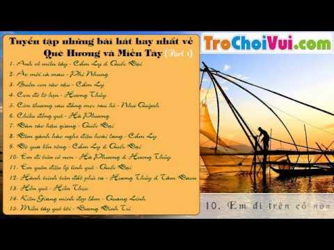 Tuyển tập những bài hát hay nhất về Quê Hương, Miền Tây 2014 (Part 3)