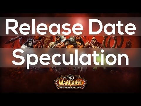 World of Warcraft: Warlords of Draenor Release Date (PvP Season 15, WoW Patch 5.5?)