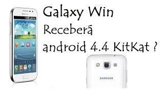 Galaxy Win / Receberá Android 4.4 KitKat ? / DavidTecNew
