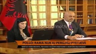 Pollo Rama nuk iu prgjigj pyetjeve  Top Channel Albania  News  L