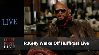 R.Kelly Walks Off HuffPost Live