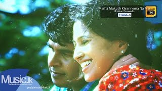 Mama Mukuth Kiyannema Na Mai - Roshan Fernando Official Full HD Video