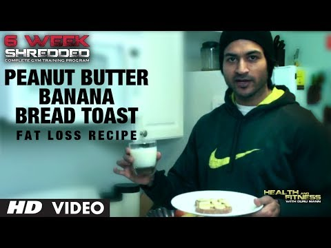 Peanut Butter Banana Bread Toast: Fat Loss Recipe | Guru Mann | Health and Fitness