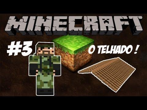 Ep. #3 O Telhado da Casa ! - Minecraft