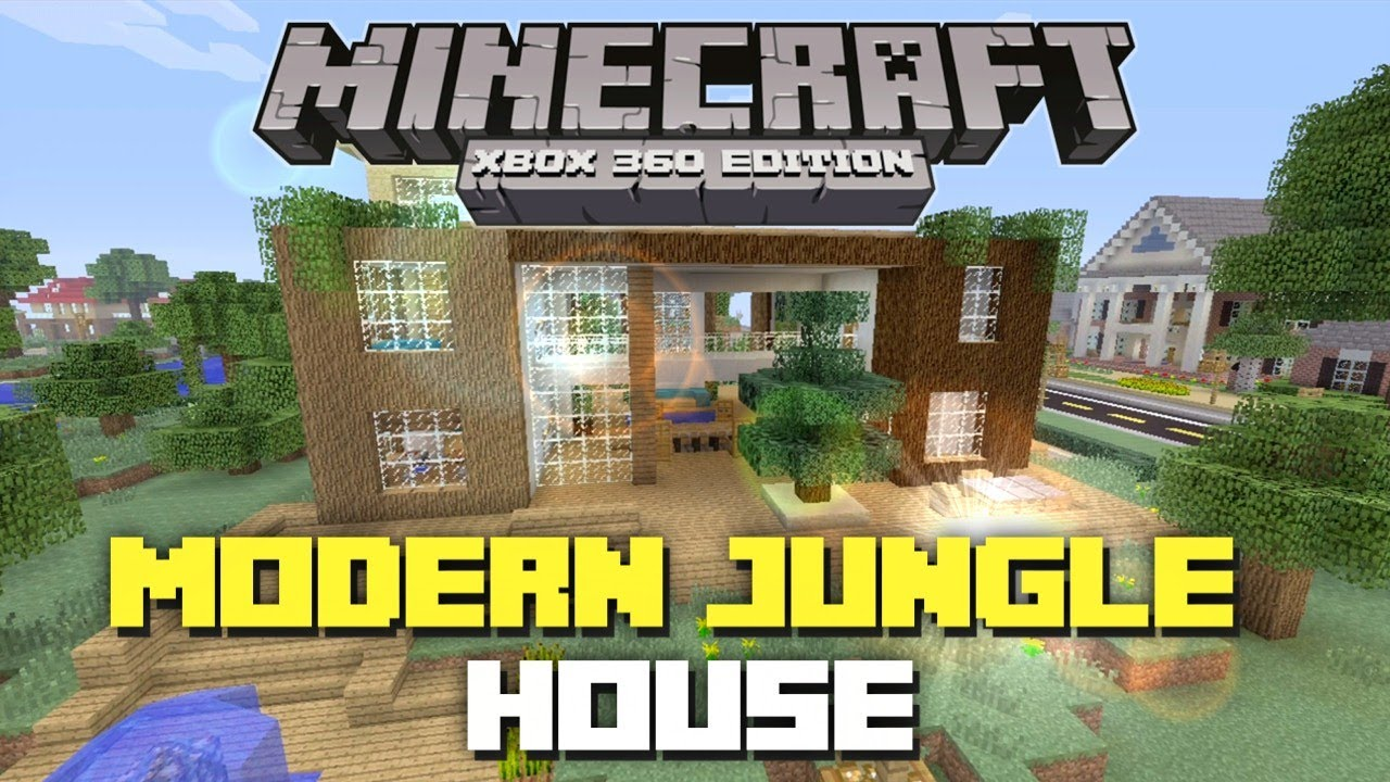 Minecraft xbox 360 modern jungle house house tours of danville