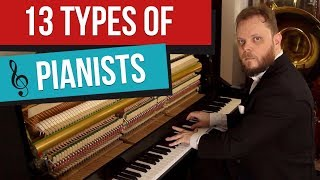 13 Types of Pianists