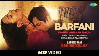Barfani | Babumoshai Bandookbaaz
