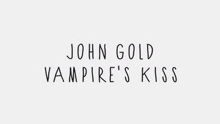 John Gold Vampire's Kiss Lyrics