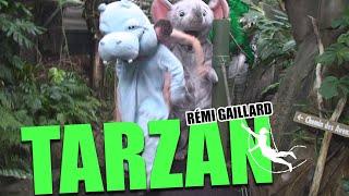 Tarzan (Rémi GAILLARD)