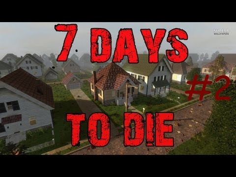 7 Days to die #2 - Барикады