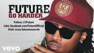Future - Go Harder