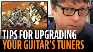 Watch the Trade Secrets Video, Upgrading guitar tuners: what you need to know