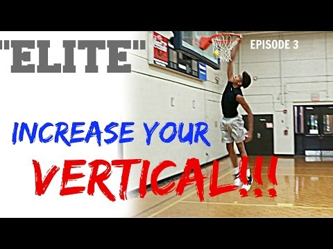 Increase Your Vertical - Elite Basketball Training Ep. 3