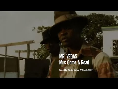 Mr. Vegas - Mus Come A Road