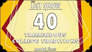 40 Tremendous College Traditions - mental_floss List Show (Ep.220)