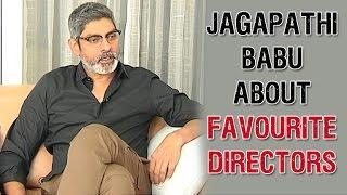 Jagapathi Babu about Directors and Rajamouli