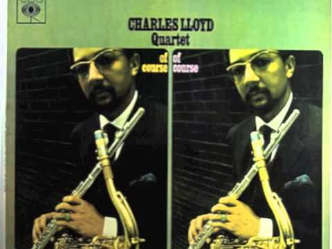 Charles Lloyd Quartet -   The Best Thing For You