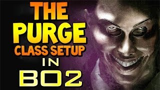 "Black Ops 2 ""THE PURGE"" Class Setup ""The Polite"