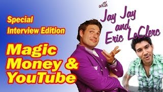 Magic Money &  With Jay Jay And Eric LeClerc