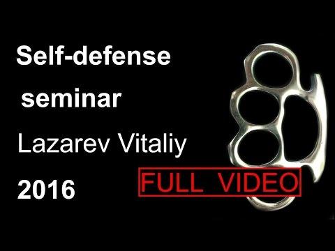 Seminar 6: sensei Lazarev Vitaliy Self defense Sistema Samooborony