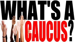 What's a Caucus?