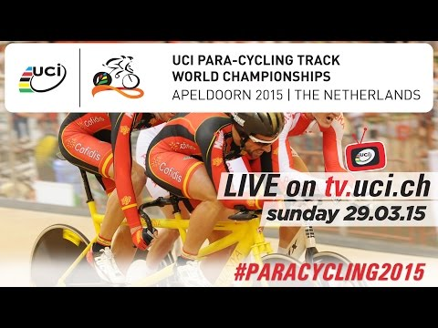 LIVE - 2015 UCI Para-cycling Track World Championships // Apeldoorn (NED)