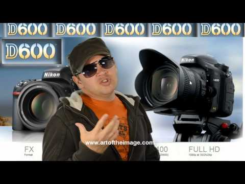 Nikon D600 - 7 Reasons Why the Nikon D600 May Be the BEST DSLR for YOU (and ME... perhapsEVER!)