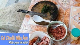 Cá chuối nấu ám - MÓN NGON TÉT NÁCH   Cuộc Sống Hải Dương