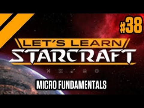Lets Learn StarCraft - Micromanagement