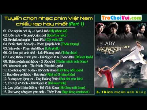 Tuyển chọn nhạc phim Việt Nam chiếu rạp hay nhất (Part 1)