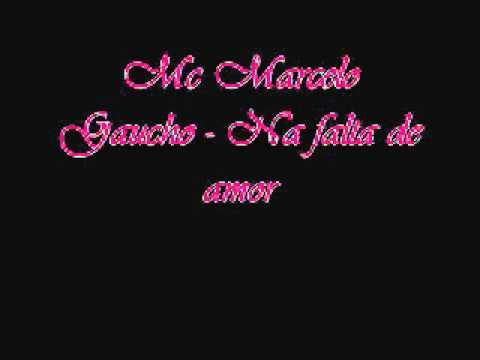 Mc Marcelo Gaucho-Na falta de amor