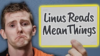 Linus Replies to Mean Comments
