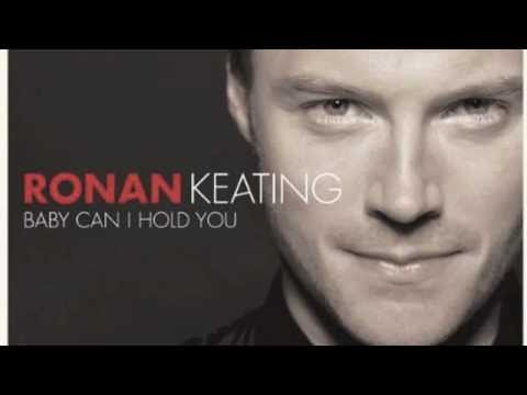Baby can I hold you - Ronan Keating
