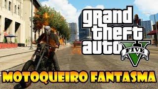 GTA V: COMO JOGAR COM O MOTOQUEIRO FANTASMA, GHOST RIDER