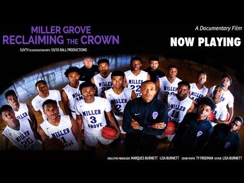 Miller Grove Reclaiming The Crown - Basketball Documentary (MGB, Sharman White, & Alterique Gilbert)