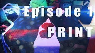 """Tasm2 Hero Vlog: Epsiosde 1 """"Print"""""""