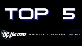 Top 5 DC Universe Animated Original Movies! (COMICS