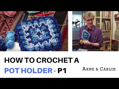 How to crochet a pot holder by ARNE & CARLOS part 1