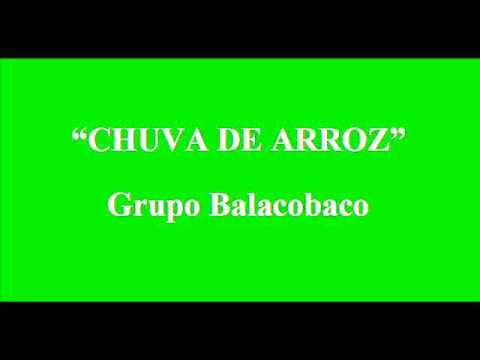 Chuva de Arroz - Grupo Balacobaco